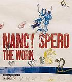 Nancy Spero : the work