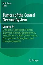 Tumors of the central nervous system. Volume 9, Lymphoma, supratentorial tumors, glioneuronal tumors, gangliogliomas, neuroblastoma in adults, astrocytomas, ependymomas, hemangiomas, and craniopharyngiomas
