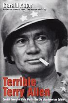 Terrible Terry Allen : combat general of World War II : the life of an American soldier