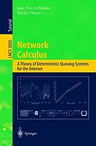 Network calculus : a theory of deterministic queuing systems for the Internet