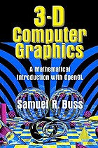 3-D computer graphics : a mathematical introduction with OpenGL