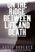 On the ridge between life and death : a climbing life reexamined