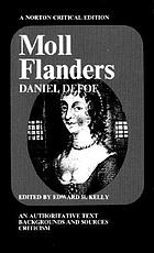 Moll Flanders, an authoritative text, backgrounds and sources; criticism.