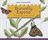 Butterfly express by  Jane Belk Moncure
