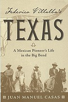 Federico Villalba's Texas : a Mexican pioneer's life in the Big Bend