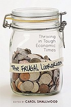 The frugal librarian : thriving in tough economic times