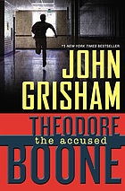 Theodore Boone. 03 : the accused