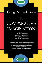 The comparative imagination : on the history of racism, nationalism, and social movements