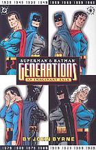 Superman & Batman : generations : an imaginary tale