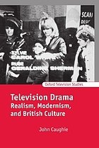 Television drama : realism, modernism, and British culture
