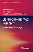 Classroom-oriented research : achievements and challenges