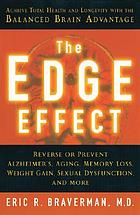 The Edge Effect : achieve total health and longevity with the balanced brain advantage