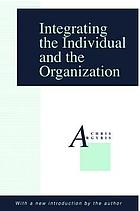 Integrating the individual and the organization.