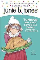Junie B., first grader : turkeys we have loved and eaten (and other thankful stuff)