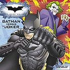 The dark knight : Batman versus the Joker