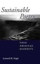 Sustainable poetry : four American ecopoets