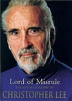 Lord of misrule : the autobiography of Christopher Lee.