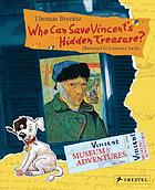 Who can save Vincent's hidden treasure?