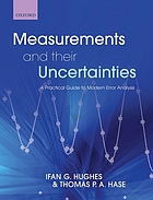 Measurements and their uncertainties : a practical guide to modern error analysis