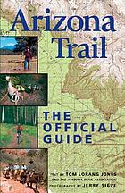 Arizona Trail : the official guide