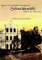 History of the Jewish community of Schneidemühl : 1641 to the Holocaust