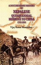 A documentary history of Nepalese quinquennial missions to China, 1792-1906