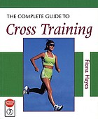 The complete guide to cross training
