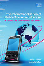 The internationalisation of mobile telecommunications : strategic challenges in a global market