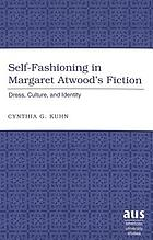 Self-fashioning in Margaret Atwood's fiction : dress, culture, and identity