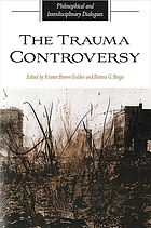 The trauma controversy : philosophical and interdisciplinary dialogues