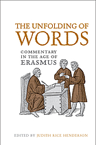 The unfolding of words : commentary in the age of Erasmus