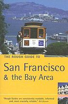 The rough guide to San Francisco & the Bay Area.