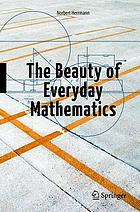 The beauty of everyday mathematics