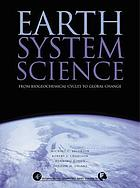 Earth system science : from biogeochemical cycles to global change