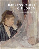 Impressionist children : childhood, family, and modern identity in French art