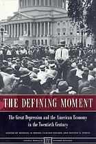 The defining moment : the Great Depression and the American economy in the twentieth century