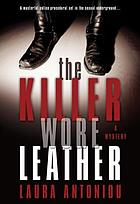 The killer wore leather : a mystery