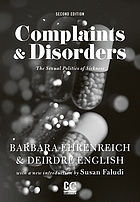 Complaints and disorders; the sexual politics of sickness