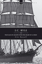 J. C. Ryle : that man of granite