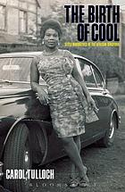 The birth of cool : style narratives of the African diaspora