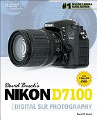David Busch's Nikon D7100 guide to digital SLR photography