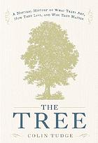 The tree : a natural history of what trees are, how they live, and why they matter
