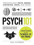 Psych 101 : psychology facts, basics, statistics, tests, and more!