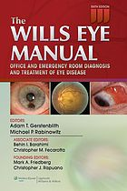 Wills Eye Manual : Office and Emergency Room Diagnosis and Treatment of Eye Disease.