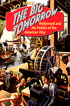 The big tomorrow : Hollywood and the politics of the American way