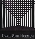 Charles Rennie Mackintosh : Glasgow Museums, [McLellan Galleries, May 25 - September 30, 1996 ...]