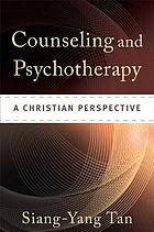 Counseling and psychotherapy : a Christian perspective