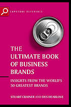 The ultimate book of business brands : insights from the world's 50 greatest brands