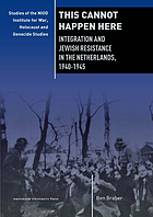 This cannot happen here : integration and Jewish resistance in the Netherlands, 1940-1945