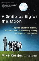 A smile as big as the moon : a special teacher, his class, and their unforgettable journey